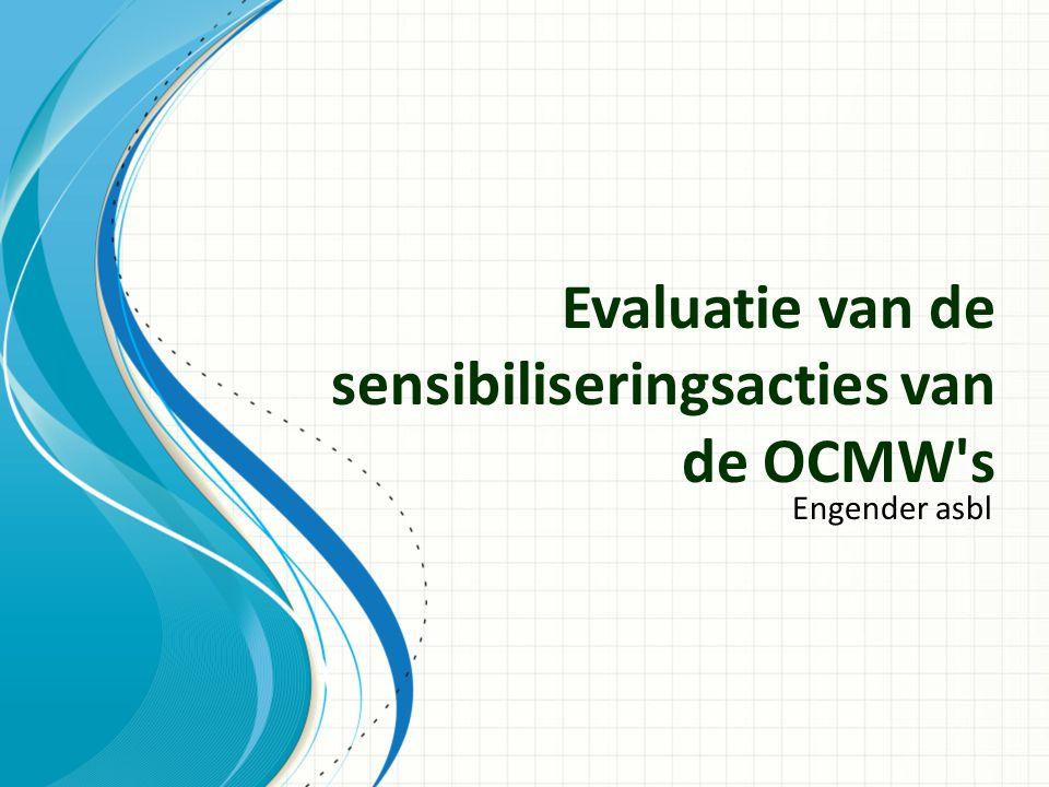 Evaluatie van de sensibiliseringsacties van de OCMW s Engender asbl