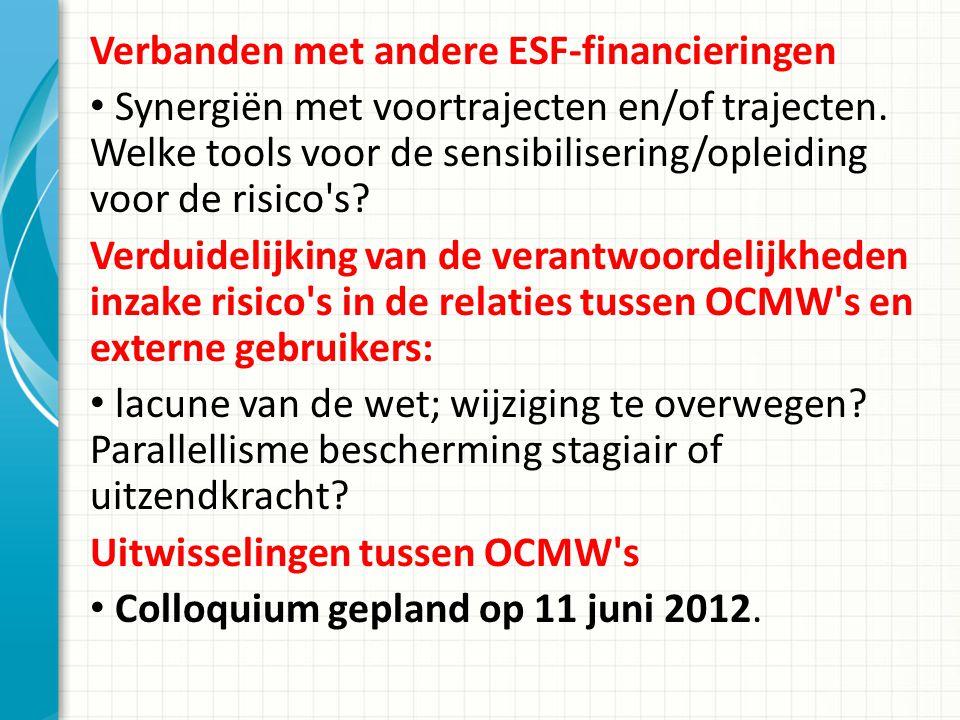 Verbanden met andere ESF-financieringen Synergiën met voortrajecten en/of trajecten.