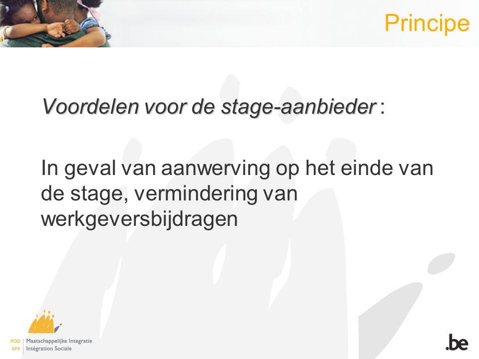 Principe Voordelen voor de stage-aanbieder Voordelen voor de stage-aanbieder : In geval van aanwerving op het einde van de stage, vermindering van wer