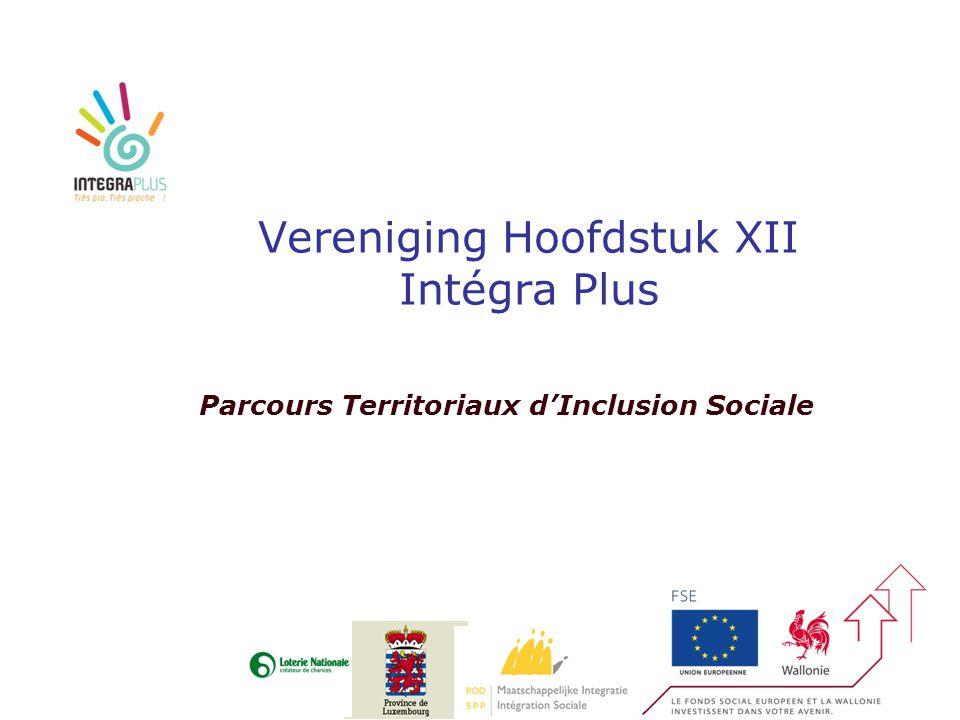 Vereniging Hoofdstuk XII Intégra Plus Parcours Territoriaux d'Inclusion Sociale