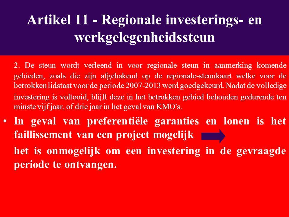 2. De steun wordt verleend in voor regionale steun in aanmerking komende gebieden, zoals die zijn afgebakend op de regionale-steunkaart welke voor de