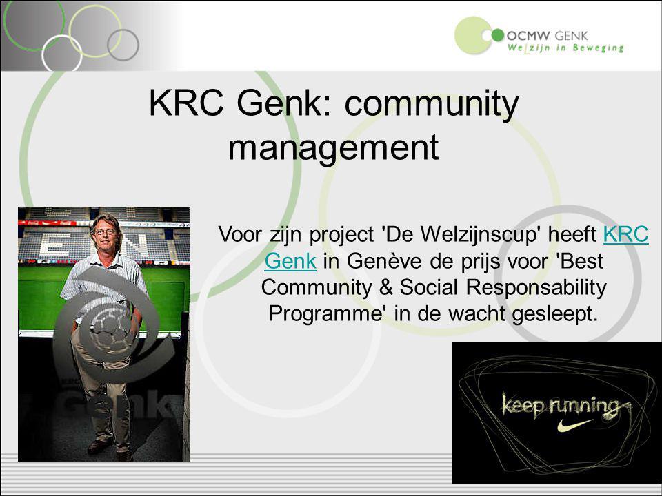 Voor zijn project De Welzijnscup heeft KRC Genk in Genève de prijs voor Best Community & Social Responsability Programme in de wacht gesleept.KRC Genk KRC Genk: community management