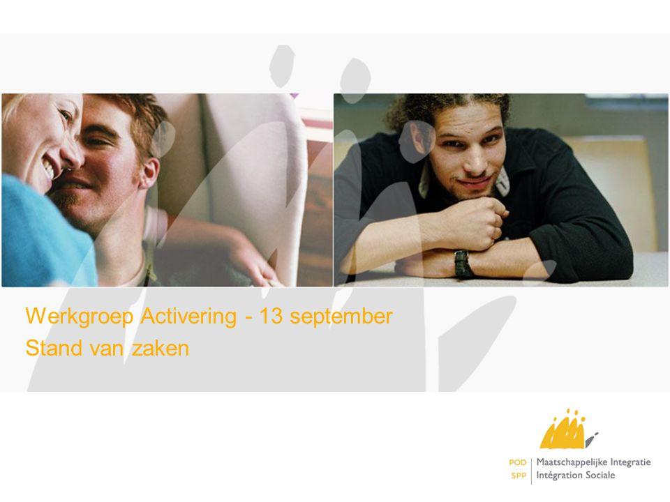 Werkgroep Activering - 13 september Stand van zaken