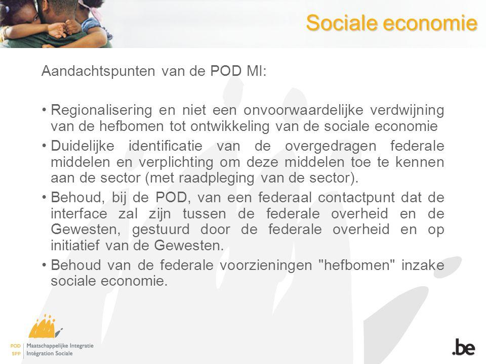 Sociale economie Aandachtspunten van de POD MI: Regionalisering en niet een onvoorwaardelijke verdwijning van de hefbomen tot ontwikkeling van de soci