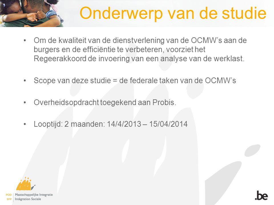 Onderwerp van de studie Om de kwaliteit van de dienstverlening van de OCMW's aan de burgers en de efficiëntie te verbeteren, voorziet het Regeerakkoord de invoering van een analyse van de werklast.