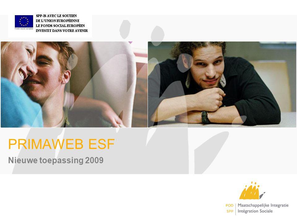 1 PRIMAWEB ESF Nieuwe toepassing 2009