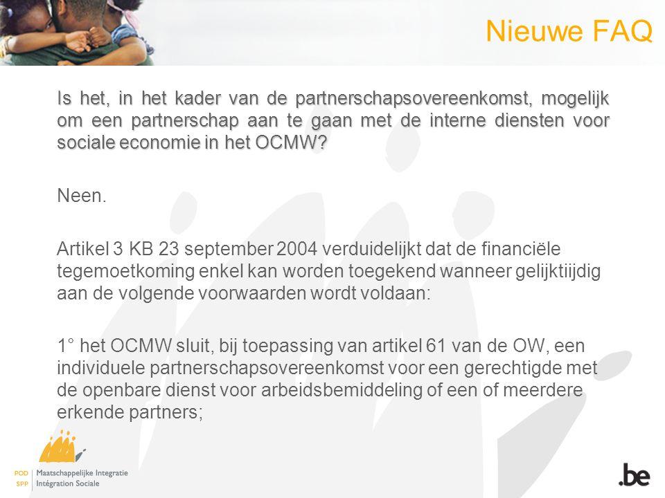 Nieuwe FAQ Is het, in het kader van de partnerschapsovereenkomst, mogelijk om een partnerschap aan te gaan met de interne diensten voor sociale economie in het OCMW.
