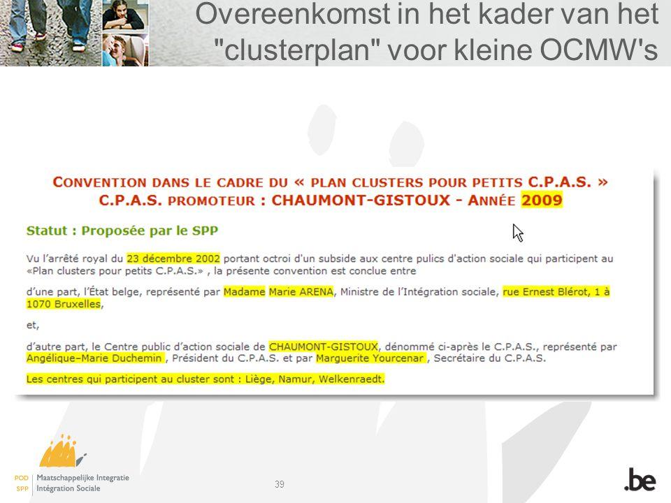 39 Overeenkomst in het kader van het clusterplan voor kleine OCMW s