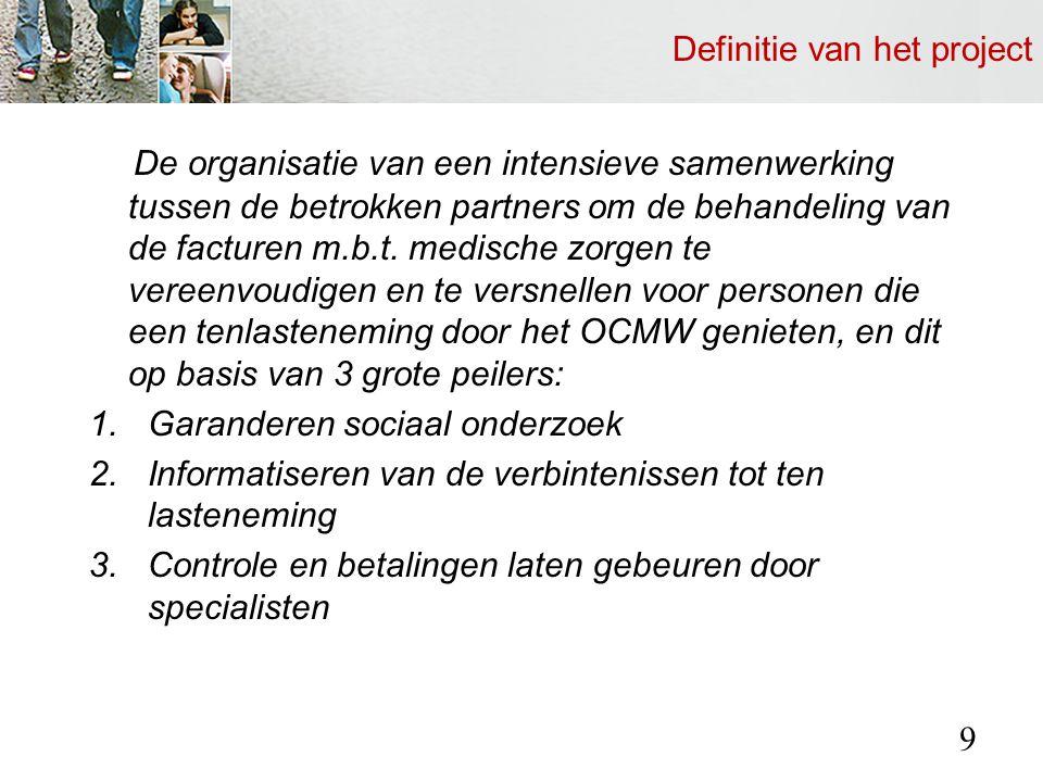 Definitie van het project De organisatie van een intensieve samenwerking tussen de betrokken partners om de behandeling van de facturen m.b.t.