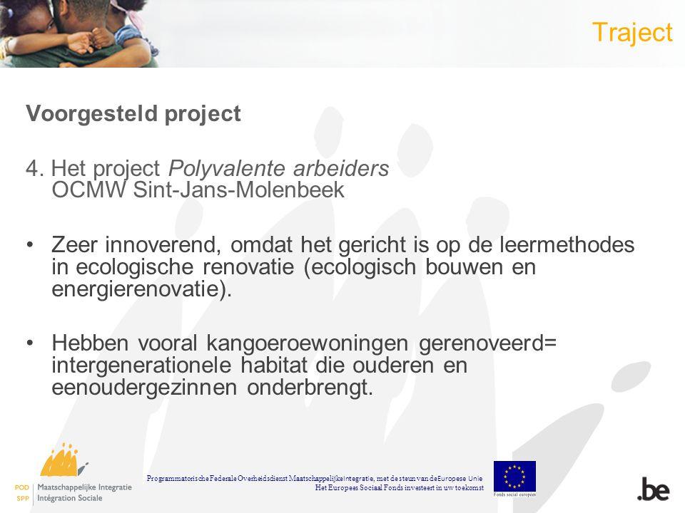 Programmatorische Federale Overheidsdienst Maatschappelijke Integratie, met de steun van de Europese Unie Het Europees Sociaal Fonds investeert in uw toekomst En nu is het woord aan de actoren op het terrein...