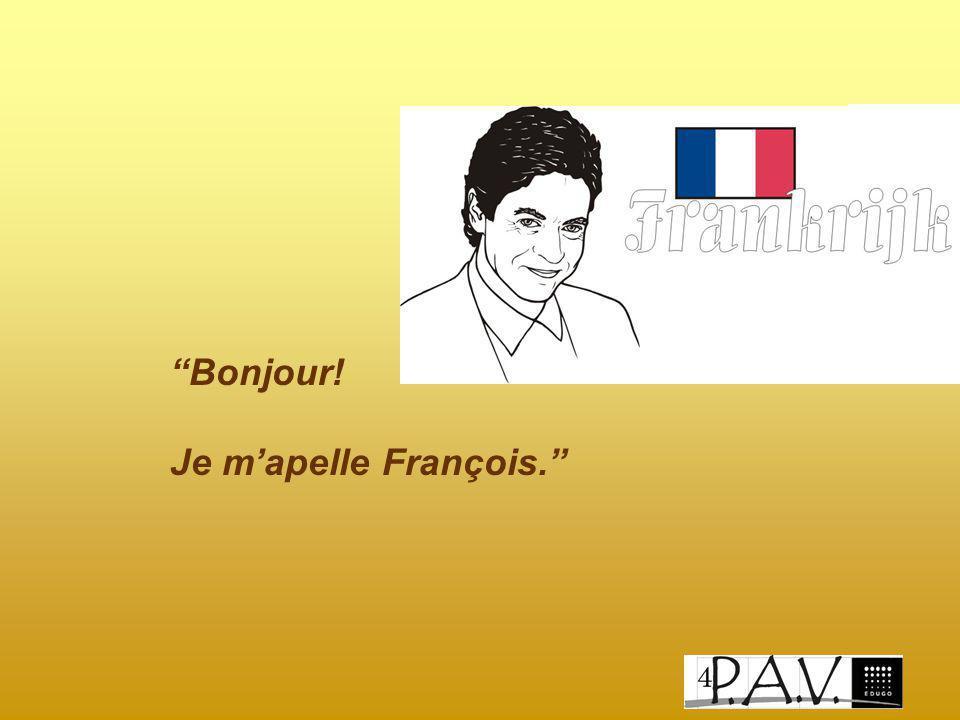 """""""Bonjour! Je m'apelle François."""""""