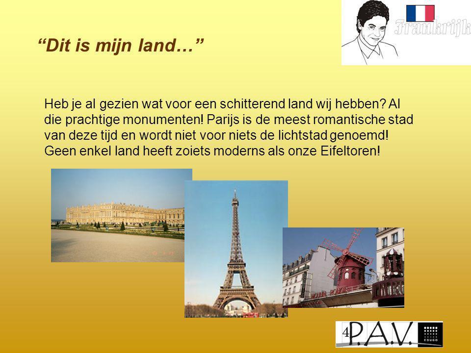 """""""Dit is mijn land…"""" Heb je al gezien wat voor een schitterend land wij hebben? Al die prachtige monumenten! Parijs is de meest romantische stad van de"""