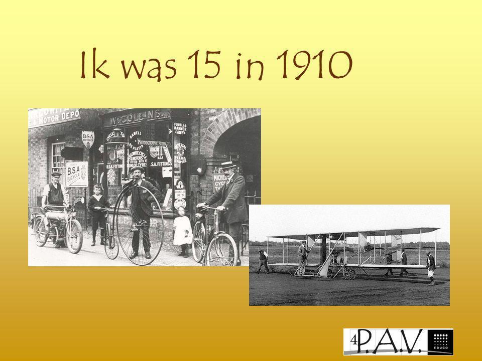 Ik was 15 in 1910