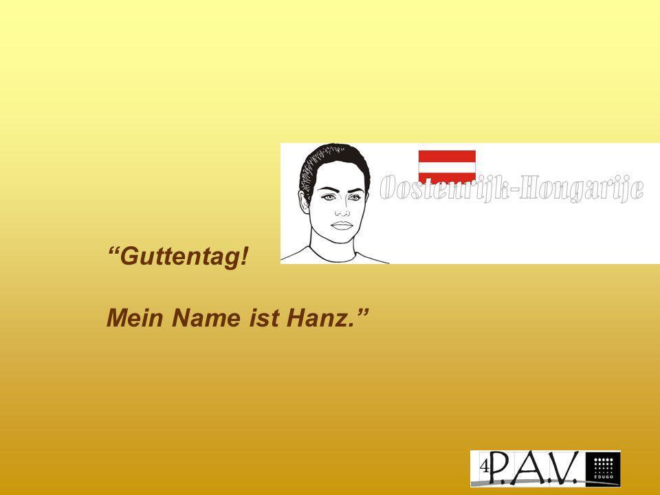 Guttentag! Mein Name ist Hanz.
