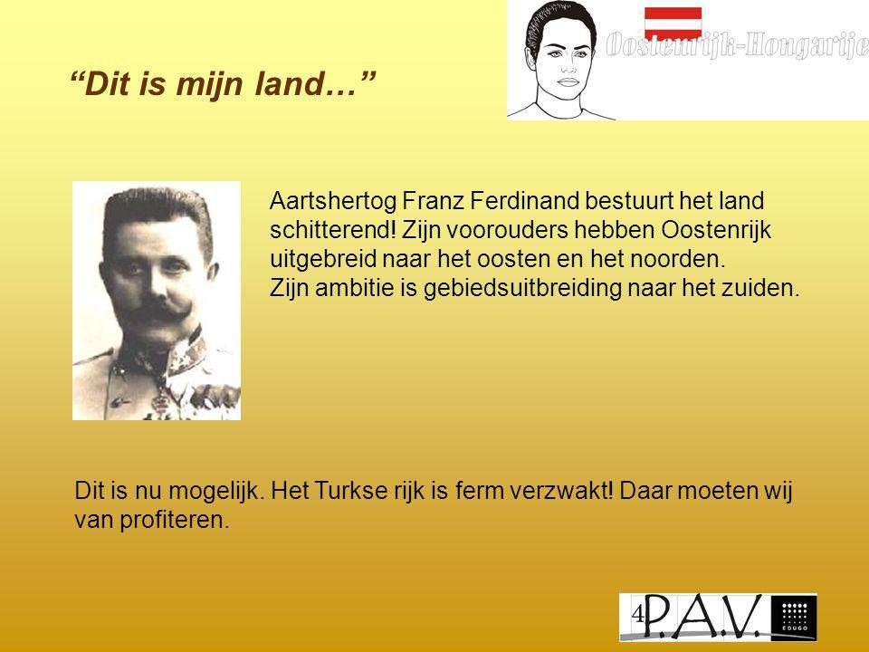 Dit is mijn land… Aartshertog Franz Ferdinand bestuurt het land schitterend.