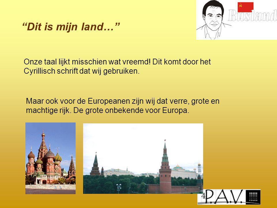 """""""Dit is mijn land…"""" Onze taal lijkt misschien wat vreemd! Dit komt door het Cyrillisch schrift dat wij gebruiken. Maar ook voor de Europeanen zijn wij"""