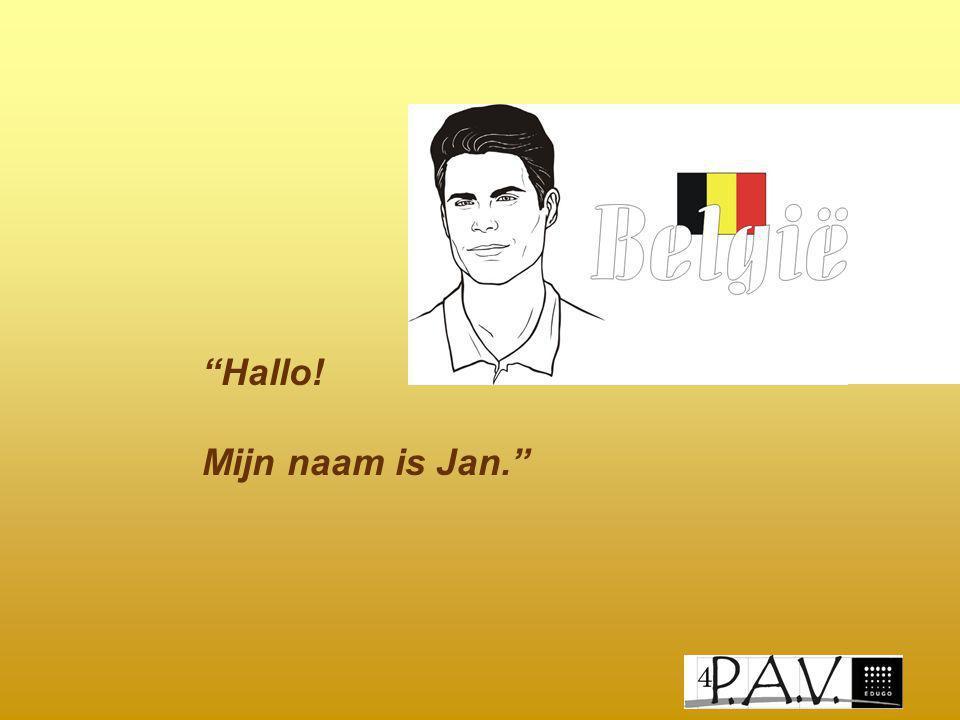 Hallo! Mijn naam is Jan.