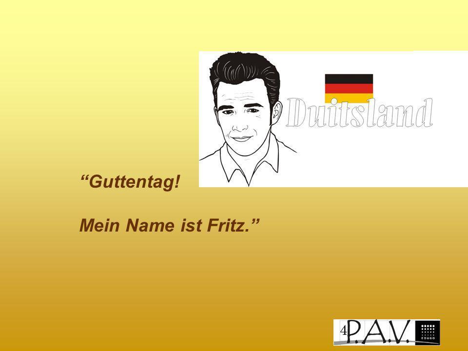 Guttentag! Mein Name ist Fritz.