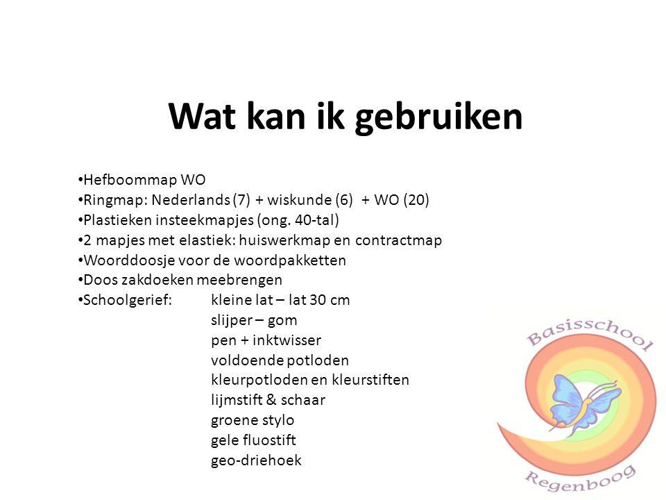 Wat kan ik gebruiken Hefboommap WO Ringmap: Nederlands (7) + wiskunde (6) + WO (20) Plastieken insteekmapjes (ong. 40-tal) 2 mapjes met elastiek: huis