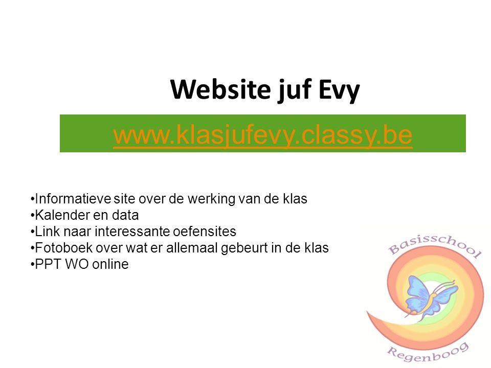 Website juf Evy www.klasjufevy.classy.be Informatieve site over de werking van de klas Kalender en data Link naar interessante oefensites Fotoboek ove