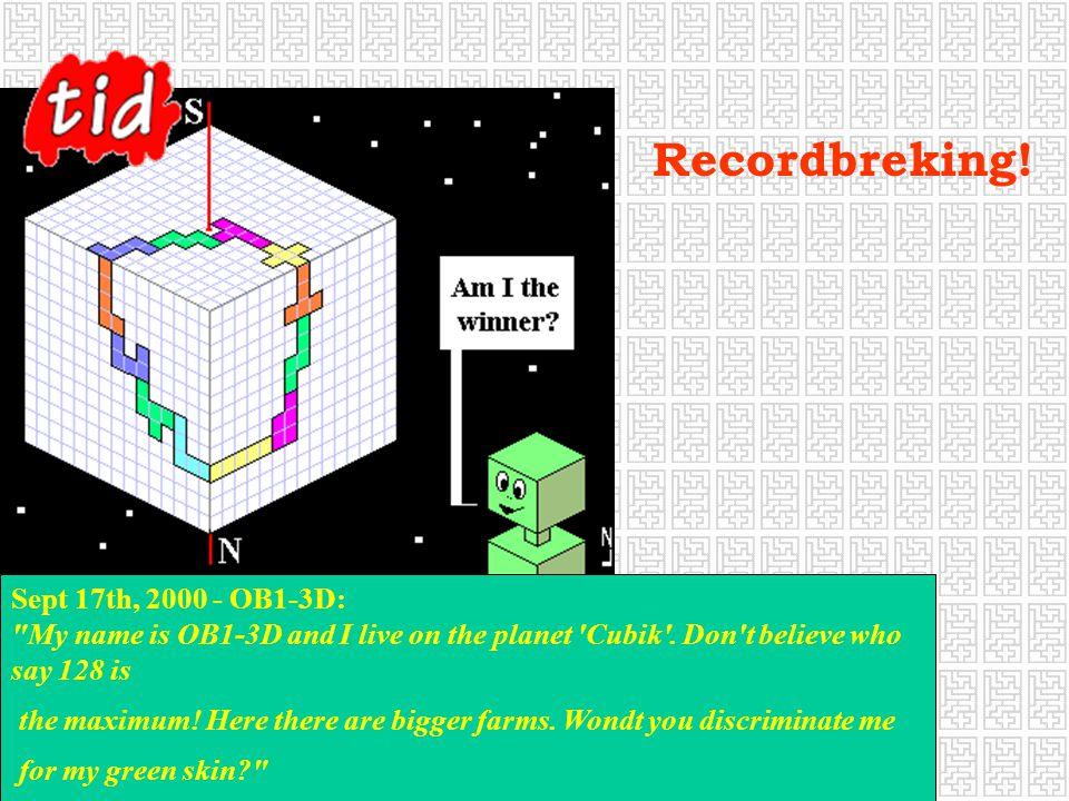 Sept 17th, 2000 - OB1-3D: My name is OB1-3D and I live on the planet Cubik .