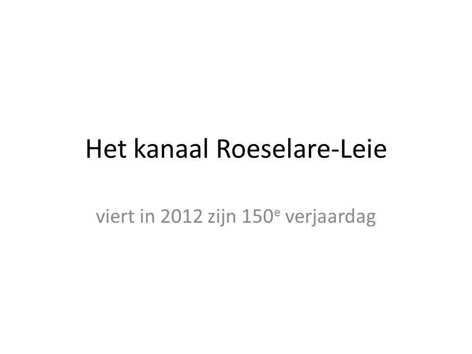 Het kanaal Roeselare-Leie viert in 2012 zijn 150 e verjaardag