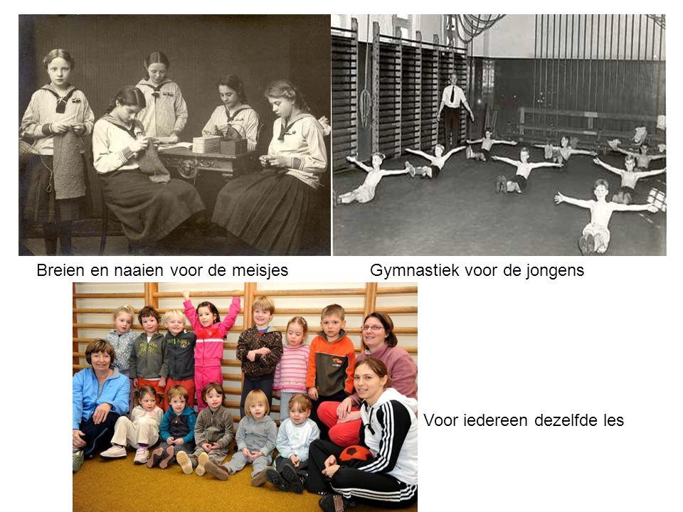 Breien en naaien voor de meisjesGymnastiek voor de jongens Voor iedereen dezelfde les