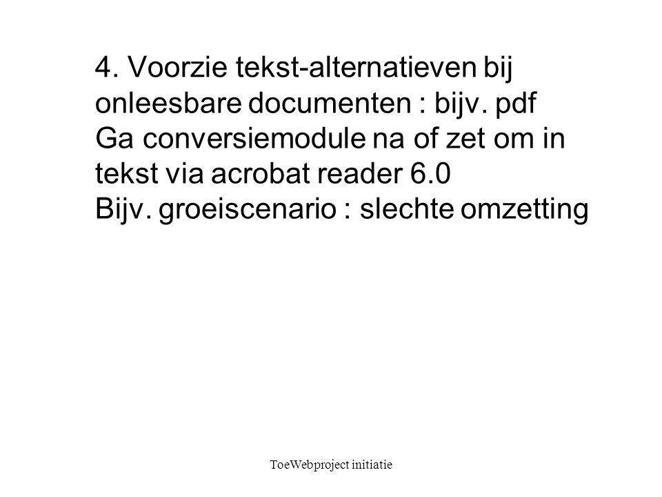 ToeWebproject initiatie 4. Voorzie tekst-alternatieven bij onleesbare documenten : bijv.