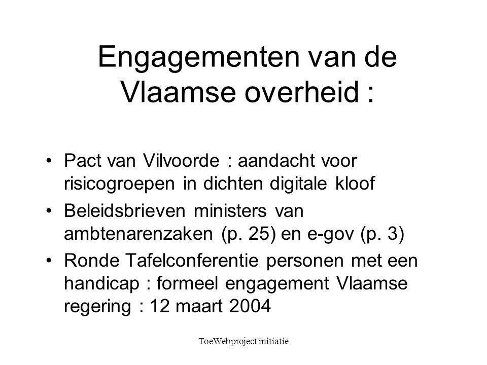 ToeWebproject initiatie Engagementen van de Vlaamse overheid : Pact van Vilvoorde : aandacht voor risicogroepen in dichten digitale kloof Beleidsbrieven ministers van ambtenarenzaken (p.