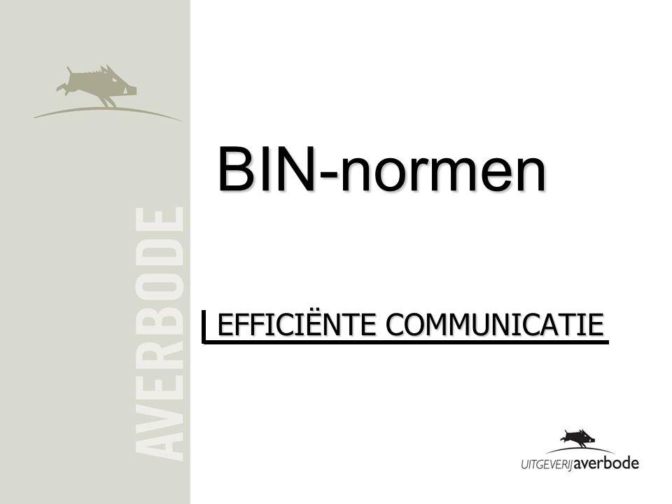 BIN-normen EFFICIËNTE COMMUNICATIE