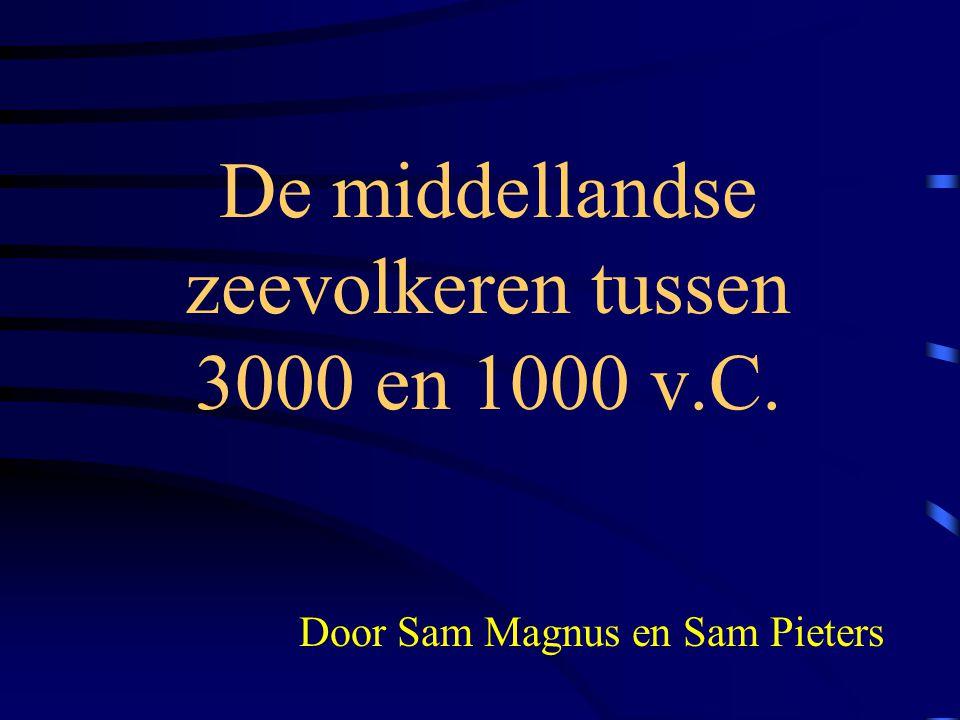 De middellandse zeevolkeren tussen 3000 en 1000 v.C. Door Sam Magnus en Sam Pieters