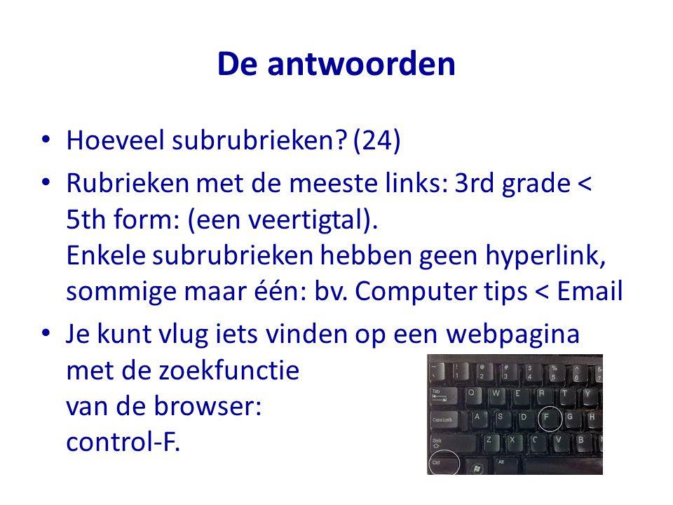 De antwoorden Hoeveel subrubrieken? (24) Rubrieken met de meeste links: 3rd grade < 5th form: (een veertigtal). Enkele subrubrieken hebben geen hyperl