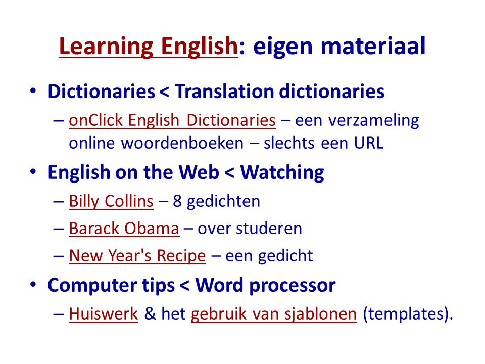 Learning EnglishLearning English: eigen materiaal Dictionaries < Translation dictionaries – onClick English Dictionaries – een verzameling online woor