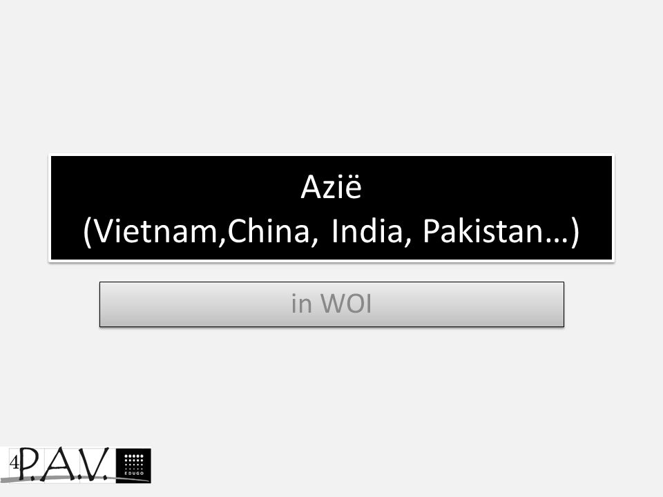 Azië (Vietnam,China, India, Pakistan…) in WOI