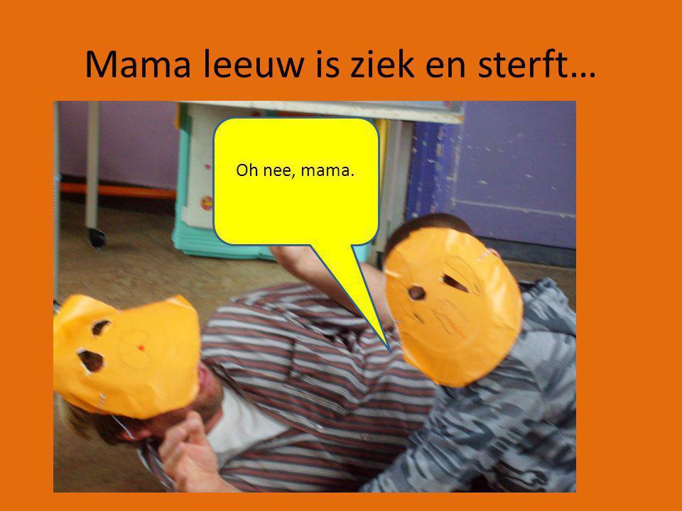 Mama leeuw is ziek en sterft… Oh nee, mama.