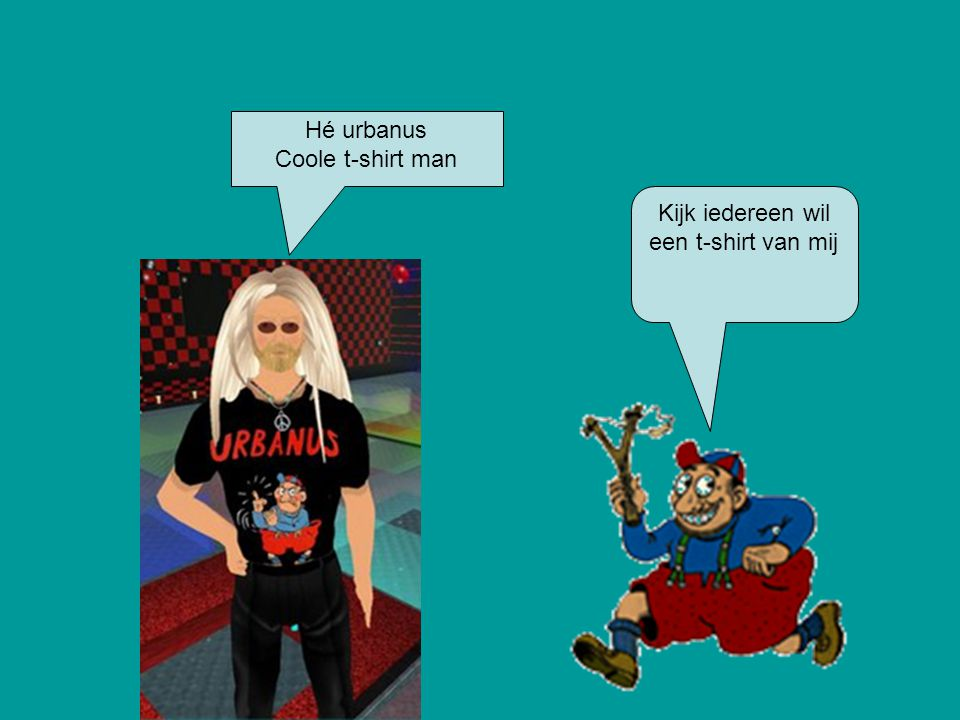 Hé urbanus Coole t-shirt man Kijk iedereen wil een t-shirt van mij