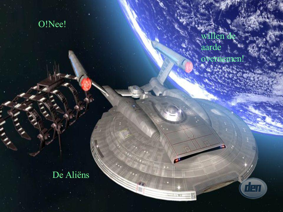 O!Nee! De Aliëns willen de aarde overnemen!
