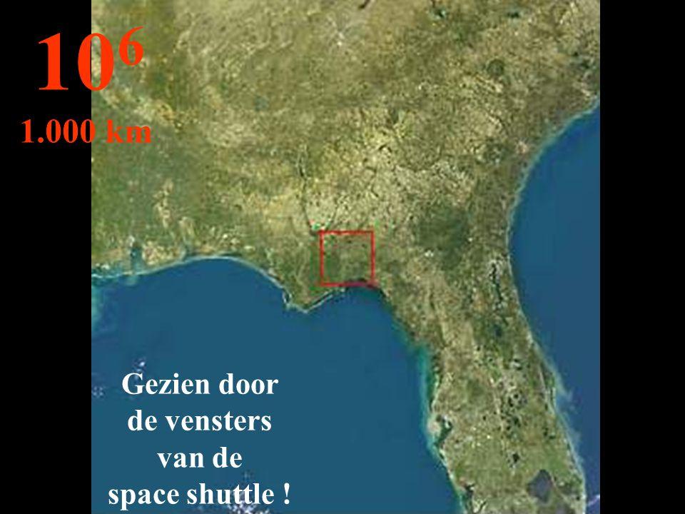Gezien door de vensters van de space shuttle ! 10 6 1.000 km