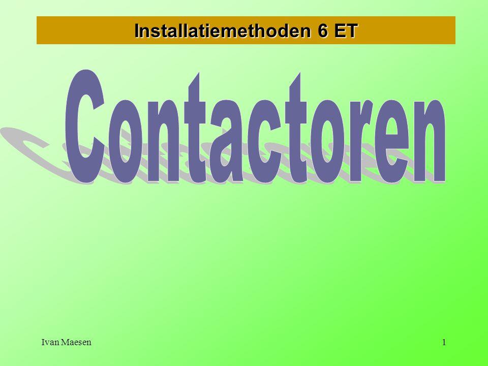 Ivan Maesen2 Contactoren Principe Vermogen en stuurcontacoren Keuze van een contactor Uitbreidingsmogelijkheden bij contactorenUitbreidingsmogelijkheden bij contactoren Gebruikscategoriën Levensduur van een contactor     