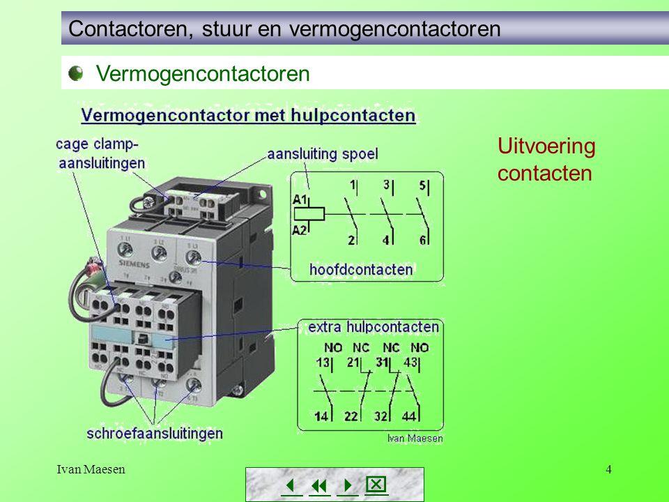 Ivan Maesen4        Vermogencontactoren Contactoren, stuur en vermogencontactoren Uitvoering contacten