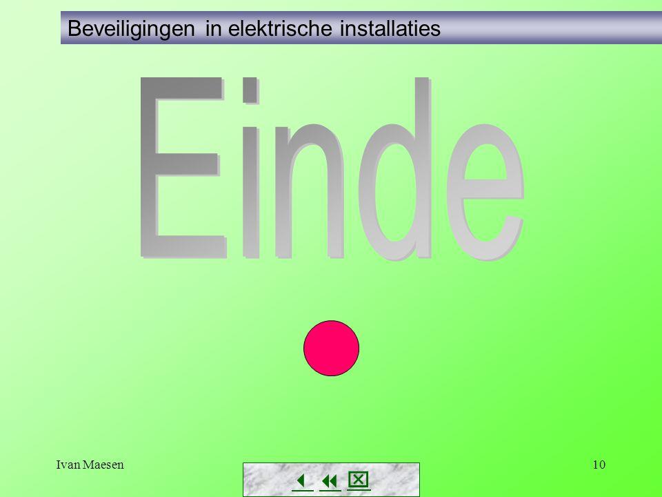 Ivan Maesen10      Beveiligingen in elektrische installaties