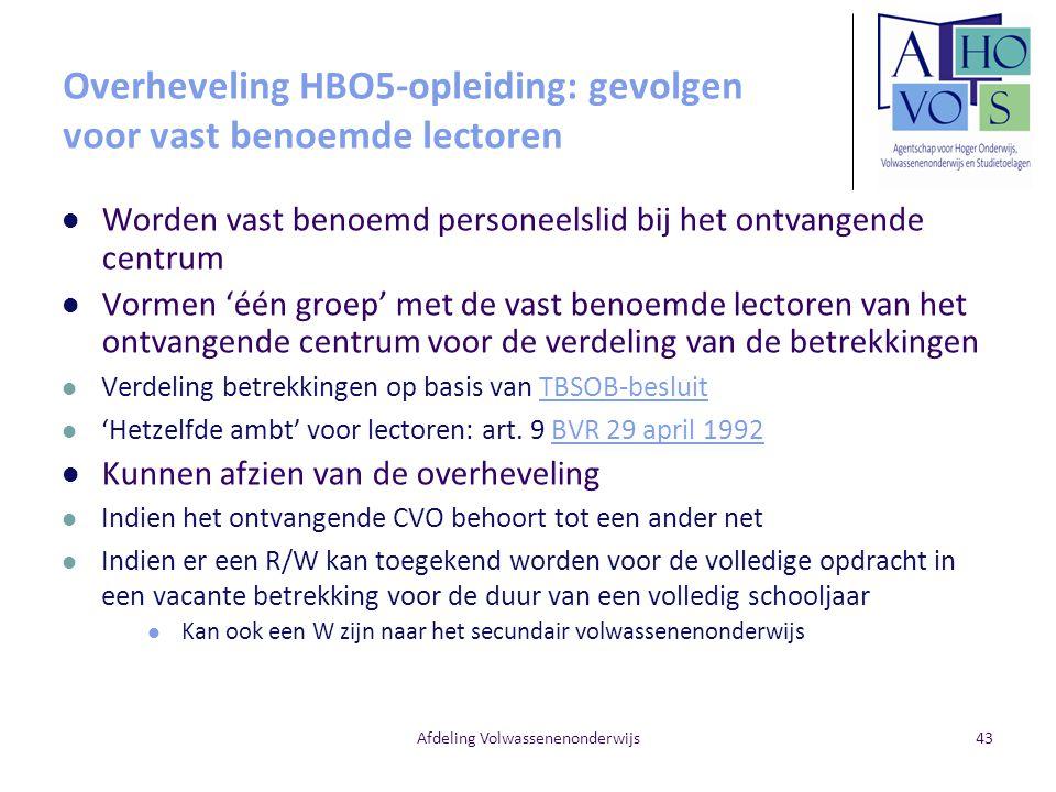 Afdeling Volwassenenonderwijs Overheveling HBO5-opleiding: gevolgen voor vast benoemde lectoren Worden vast benoemd personeelslid bij het ontvangende