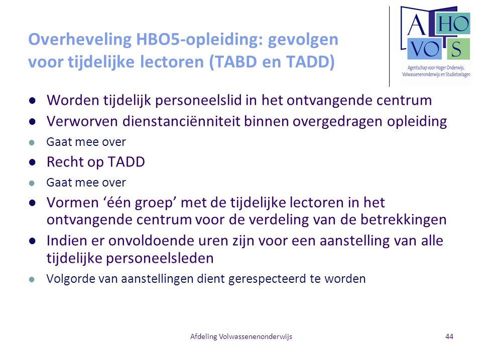 Afdeling Volwassenenonderwijs Overheveling HBO5-opleiding: gevolgen voor tijdelijke lectoren (TABD en TADD) Worden tijdelijk personeelslid in het ontv