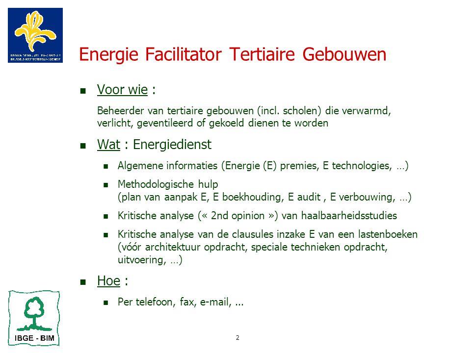 2 Energie Facilitator Tertiaire Gebouwen Voor wie :  Beheerder van tertiaire gebouwen (incl.