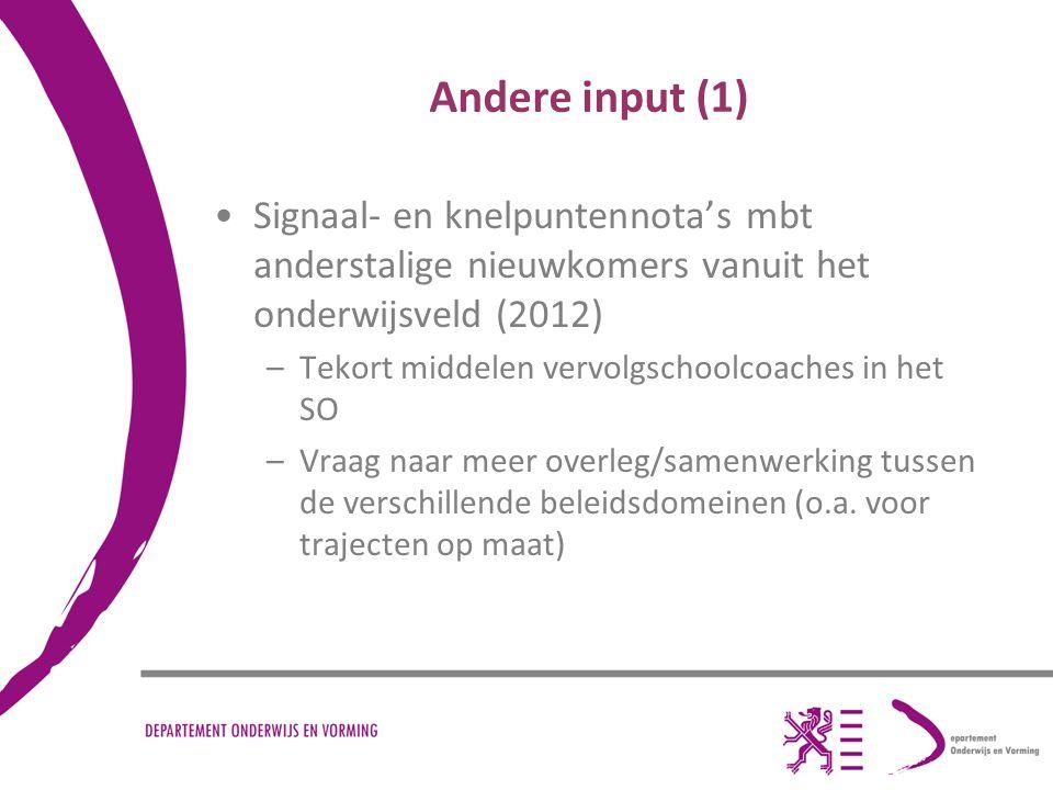 Andere input (1) Signaal- en knelpuntennota's mbt anderstalige nieuwkomers vanuit het onderwijsveld (2012) –Tekort middelen vervolgschoolcoaches in he