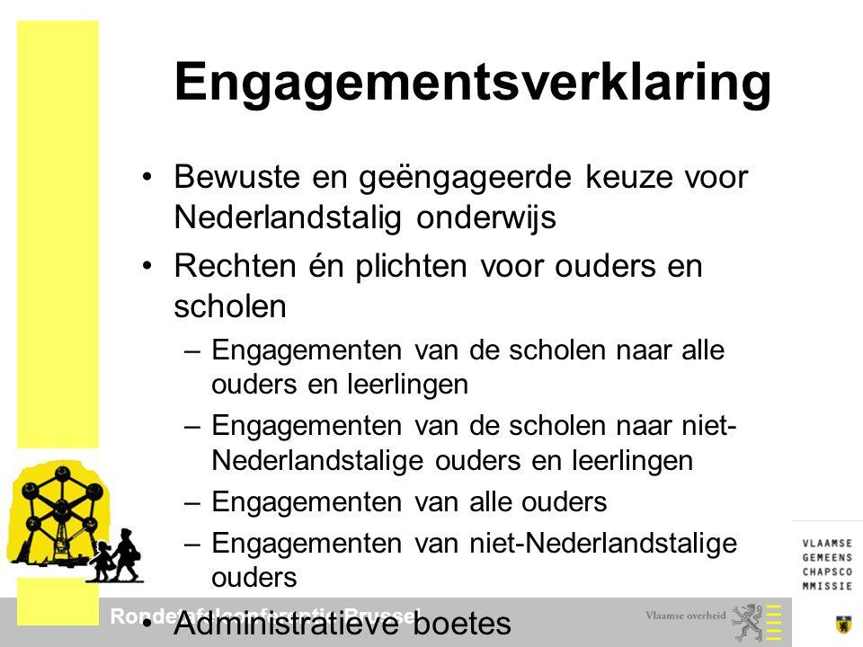 Rondetafelconferentie Brussel Engagementsverklaring Bewuste en geëngageerde keuze voor Nederlandstalig onderwijs Rechten én plichten voor ouders en sc
