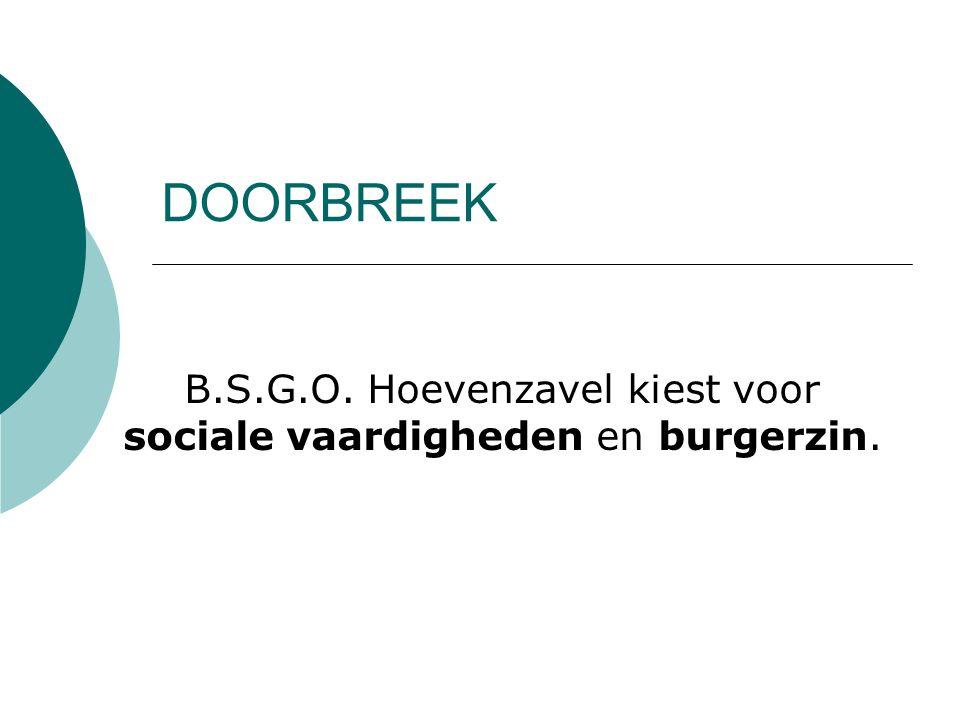 DOORBREEK B.S.G.O. Hoevenzavel kiest voor sociale vaardigheden en burgerzin.