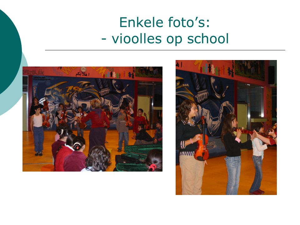 Enkele foto's: - vioolles op school