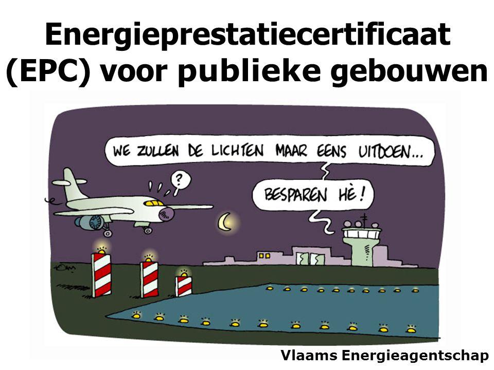 Energieprestatiecertificaat (EPC) voor publieke gebouwen Vlaams Energieagentschap
