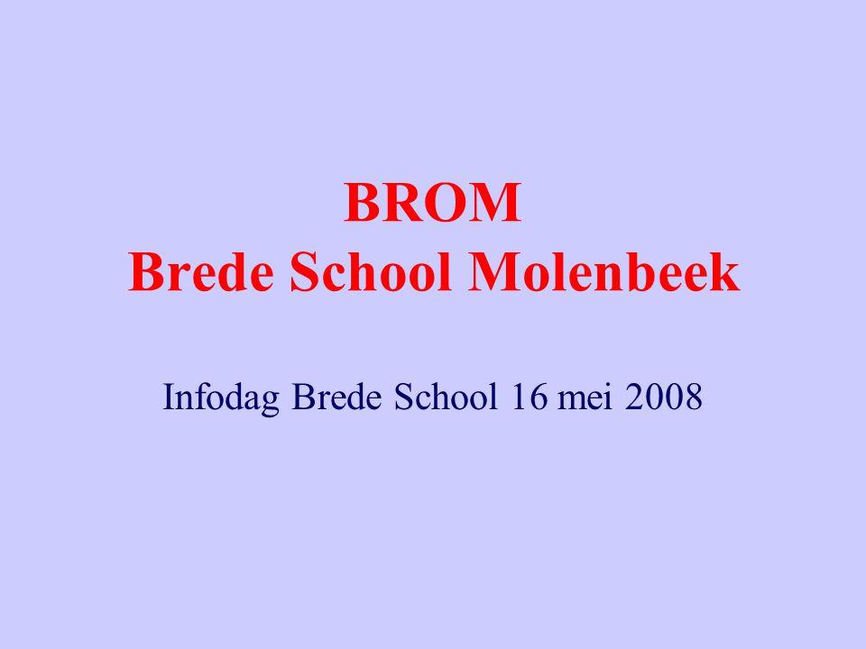 BROM Brede School Molenbeek Infodag Brede School 16 mei 2008